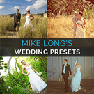 Mike Long's Wedding Presets