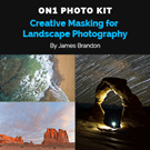 ON1 Photo Kit: Creative Masking for Landscape Photography